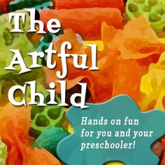 The Artful Child (artful-child.com or pinterest.com/...)  Hands on fun for you and your preschooler.