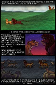 | The Lost Days of Kovu and Kiara page 58 | << First < Previous | Next > -------------------------------------------------------------- Next page is up. Had fun with the various effects... Lion King Story, Lion King 1, Lost Friendship, Forget Him, I Am Sad, Disney Cartoons, Live Action, Outlander, Haha