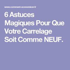 6 Astuces Magiques Pour Que Votre Carrelage Soit Comme NEUF.