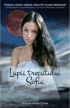 Lupii trecutului. Sofia. - Natasa Alina Culea (recenzie) Books, Movie Posters, Movies, Fictional Characters, Monaco, Romans, Libros, Films, Book