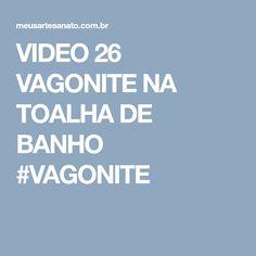 VIDEO 26 VAGONITE NA TOALHA DE BANHO #VAGONITE