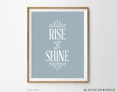Rise & Shine Quote, Typography Art Print, Typographic Print, Inspirational Print, Inspirational Art, Bedroom Decor, Kitchen Quotes Decor