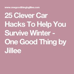 25 Clever Car Hacks To Help You Survive Winter - One Good Thing by Jillee