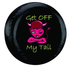 Get Off My Tail Spare Tire Cover | Screen Printed Get Off My Tail Tire Cover