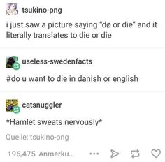 Dø or die? Hamlet sweats nervously...
