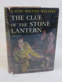 Margaret Sutton THE CLUE OF THE STONE LANTERN Judy Bolton Grosset & Dunlap…