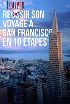 Comment louper son voyage à San Francisco en 10 étapes simples !