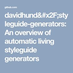davidhund/styleguide-generators: An overview of automatic living styleguide generators