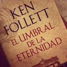 El umbral de la eternidad - Ken Follett