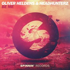 Unofficial Spinnin' Records cover for Oliver Heldens & Headhunterz - Be Me