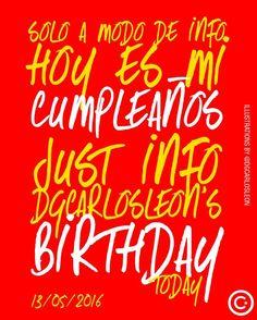 Es solo una info... Jejeje.. Para los que no sabían que hoy es mi cumpleaños... ........................................................ DG CARLOS LEON Agencia Online de Diseño & Publicidad ________________________________________ #love #anaco #dgcarlosleon #diseño #publicidad #marketing #photooftheday #me #instamood #TMG #picoftheday #girl #beautiful #fashion #instagramers #follow #smile #pretty #followme # friends #life #live #civilwars #stopwars #cars #amor .. .. Síguelos a ellos también…