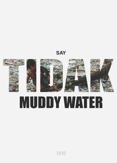 Серия плакатов *Say No* На тематику экстремизма в современном мире . Загрязнение рек в Индонезии