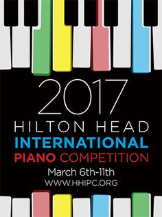 STS Events for March Hilton Head International Piano Competition will be held March Piano Competition, Hilton Head Island, Recital, Piano Music, Live Music, Orchestra, March 6, Music Posters, Southern