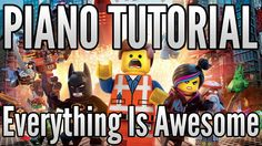 """The LEGO Movie """"Everything Is Awesome"""" Piano Tutorial"""