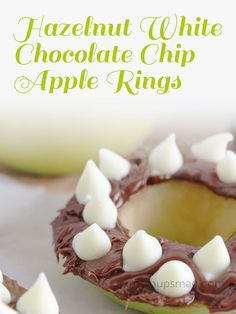 Hazelnut White Chocolate Chip Apple Rings - Grown Ups Magazine - These chocolatey-hazelnut apple rings are almost as much fun to make as they are to eat!