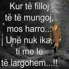 Ate do bëj Do të të harroj k. Sad Wallpaper, Wallpaper Quotes, True Quotes, Best Quotes, Cute Love Quotes, Poetry Quotes, Lyrics, Texts, Love You