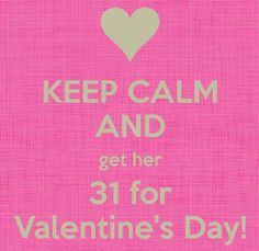 .Keep Calm and Get Her Thirty-One for Valentine's Day! www.mythirtyone.com/kaydeeperkins
