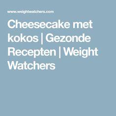 Cheesecake met kokos   Gezonde Recepten   Weight Watchers