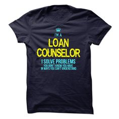 I'm A LOAN COUNSELOR T-Shirts, Hoodies. Check Price Now ==► https://www.sunfrog.com/LifeStyle/Im-AAn-LOAN-COUNSELOR-59655896-Guys.html?id=41382