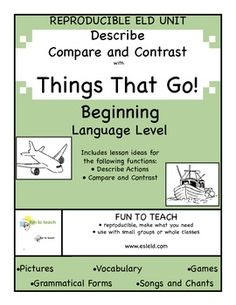 Things That Go! Beginning Language Level Grammar and ESL ELD UnitMake tracks into transportation!Steer your way into an exciting Grammar and ELD unit covering vehicles and things that go.THINGS THAT GO focuses on the grammatical forms necessary to describe and to compare / contrast.