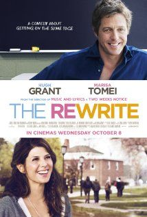 The Rewrite (2014)   Comedy | Romance  -  2015 (USA).  Opens here tomorrow, 2/12/2015.  Can't wait to see another lovely romantic comedy with Hugh Grant