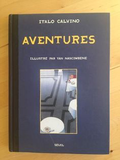 #littérature #illustré : Aventures - Italo Calvino, illustré par Yan Nascimbene. Italo Calvino (1923-1985) est l'un des plus grands écrivains de la littérature italienne. Il est l'auteur de nombreux romans, dont Le Baron perché, Les Villes invisibles, Temps zéro, d'essais et d'articles. La plupart de ses livres sont disponibles en Points.