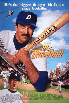 Mr Baseball Tom Selleck Film About A Fading Baseball Player Who Is Traded To A Japanese Team Baseball Movies Baseball Tom Selleck