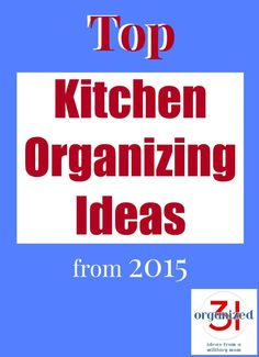 An organized kitchen is easy to do with these low cost Top Kitchen Organizing Ideas from 2015.