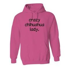 Crazy Chihuahua Lady Women Fashion Hoodies Sweatshirt, chihuahua cute, chihuahua funny, chihuahua puppies, chihuahua clothes, chihuahua art, chihuahua accessories, chihuahua DIY, chihuahua quotes, chihuahua humor, chihuahua sweater, chihuahua ideas, chihuahua hoodies, chihuahua shirt, chihuahua lady, chihuahua mom