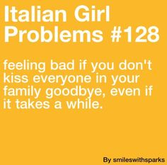 I'm only like 1/4 Italian yet this happens every single time.. Thought my family was just weird. Turns out we're just normal  = )