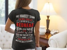 Discover The Dumbest Thing You Will Ever Do Is Women's T-Shirt from Redheads Play With Fire, a custom product made just for you by Teespring. With world-class production and customer support, your satisfaction is guaranteed. - The dumbest thing, you will ever do Is piss off...