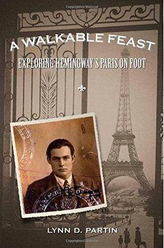 A Walkable Feast: Exploring Hemingway's Paris on Foot by Lynn D. Partin http://www.amazon.com/dp/1481073680/ref=cm_sw_r_pi_dp_to.Evb1VKC0DQ
