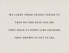 So glad this is not true for me, but makes me think of my friends brother who took his own life this week as well as a friend I think she still has her anchor. I never knew what it was.