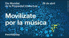 El Día Mundial de la Propiedad Intelectual – 26 de abril