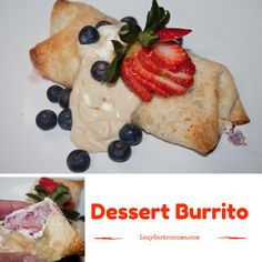 It's almost summer and I look forward to the summer berries! Here is a delicious twist to the Mexican classic burrito - a dessert burrito!