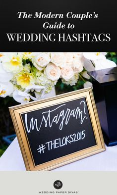 Need a little hashtag help? Read our Modern Couple's Guide to Wedding Hashtags to find out the best ways to incorporate yours from start to finish.