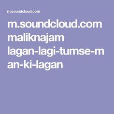 m.soundcloud.com maliknajam lagan-lagi-tumse-man-ki-lagan