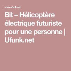 Bit – Hélicoptère électrique futuriste pour une personne | Ufunk.net