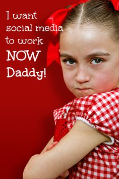 I Want Social Media To Work Now Daddy! Having patience on social media.   #socialmedia101 #socialmedia #socialmediatips