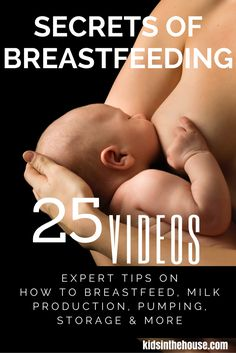 You can see 25 Videos on breastfeeding tips and the secrets to successful nursing from top experts - Celebrating World Breastfeeading Week :