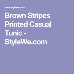 Brown Stripes Printed Casual Tunic - StyleWe.com