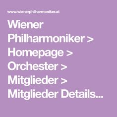 Wiener Philharmoniker > Homepage > Orchester > Mitglieder > Mitglieder Detailseite Wiener Philharmoniker, Orchestra, Music School, Concerts, Opera