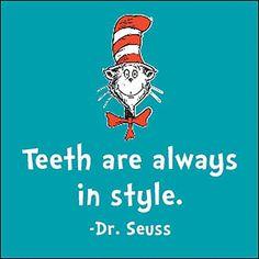 Dentaltown - Teeth are always in style. Dr. Seuss