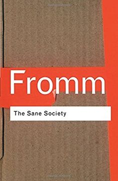 The Sane Society (Routledge Classics)