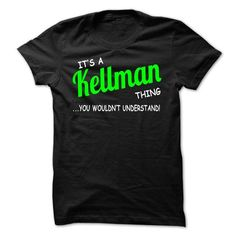 awesome It's KELLMAN Name T-Shirt Thing You Wouldn't Understand and Hoodie