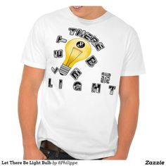 Let There Be Light Bulb Tee Shirt