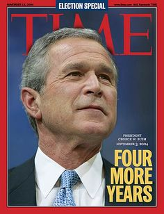 TIME Magazine Cover: Four More Years -- Nov. 15, 2004