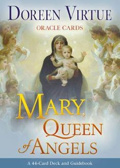Mary, Queen of Angels Oracle Cards por Doreen Virtue - © Doreen Virtue, Hay House, Inc.