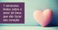 7 versículos lindos sobre o amor de Deus que vão tocar seu coração         Você…