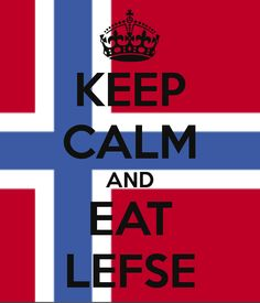 KEEP CALM AND EAT LEFSE. Another original poster design created with the Keep Calm-o-matic. Buy this design or create your own original Keep Calm design now. Norwegian Style, Norwegian Food, Norwegian Recipes, Beautiful Norway, The Beautiful Country, Norwegian Christmas, Scandinavian Food, Grilling Gifts, Norway Travel
